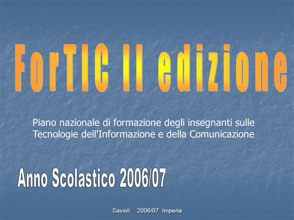 ForTIC II edizionePiano nazionale di formazione degli insegnanti sulle Tecnologie dell Informazione e della Comunicazione.
