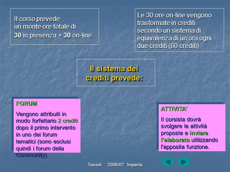 Il sistema dei crediti prevede: