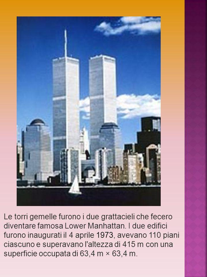 Le torri gemelle furono i due grattacieli che fecero diventare famosa Lower Manhattan.