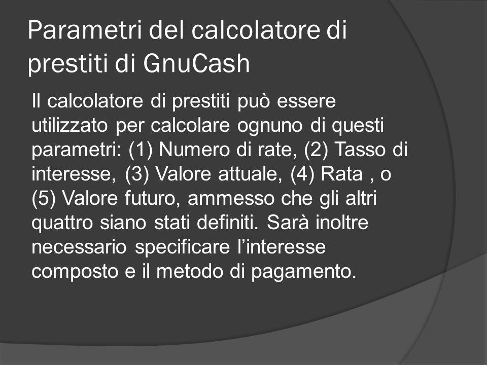 Parametri del calcolatore di prestiti di GnuCash