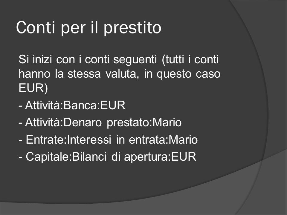 Conti per il prestito Si inizi con i conti seguenti (tutti i conti hanno la stessa valuta, in questo caso EUR)