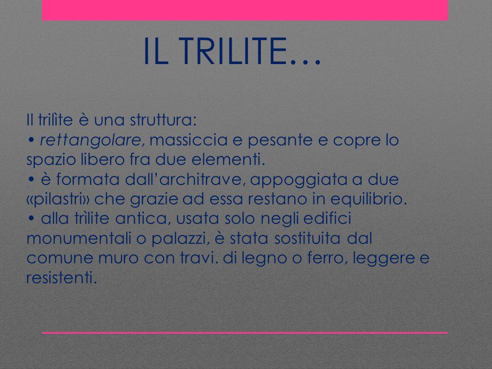 IL TRILITE… Il trilìte è una struttura: