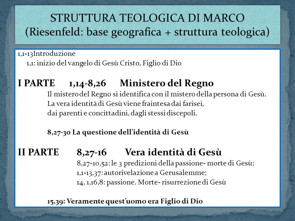 struttura teologica di Marco (Riesenfeld: base geografica + struttura teologica)