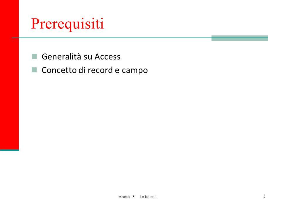 Prerequisiti Generalità su Access Concetto di record e campo