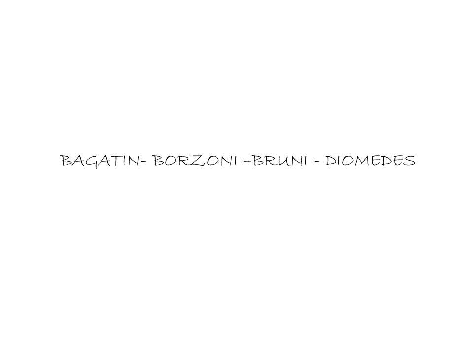 BAGATIN- BORZONI –BRUNI - DIOMEDES
