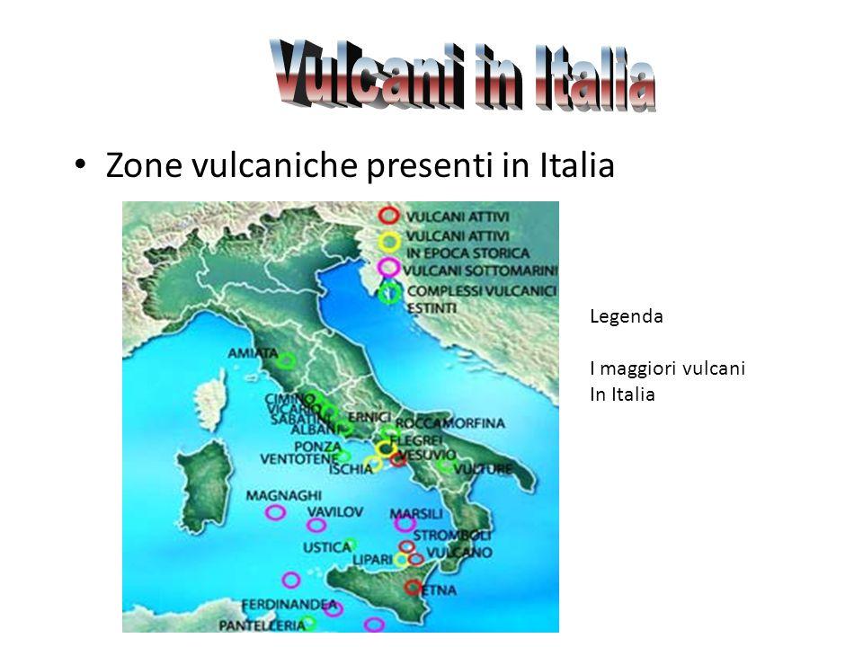 Vulcani in Italia Zone vulcaniche presenti in Italia Legenda