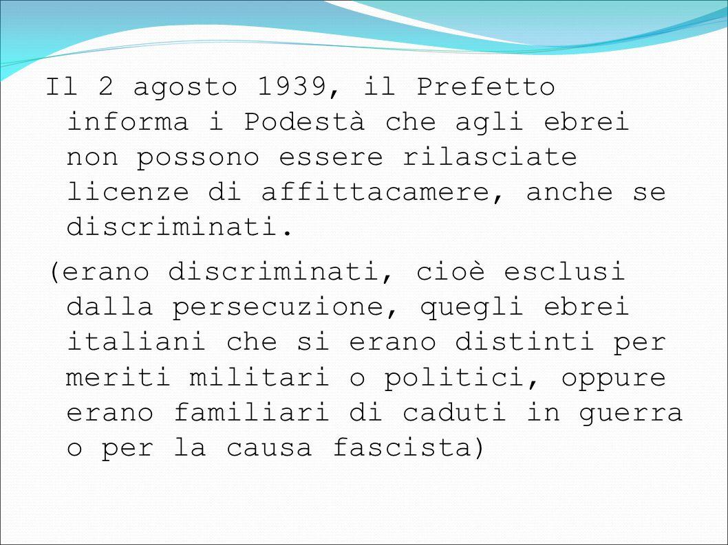Il 2 agosto 1939, il Prefetto informa i Podestà che agli ebrei non possono essere rilasciate licenze di affittacamere, anche se discriminati.