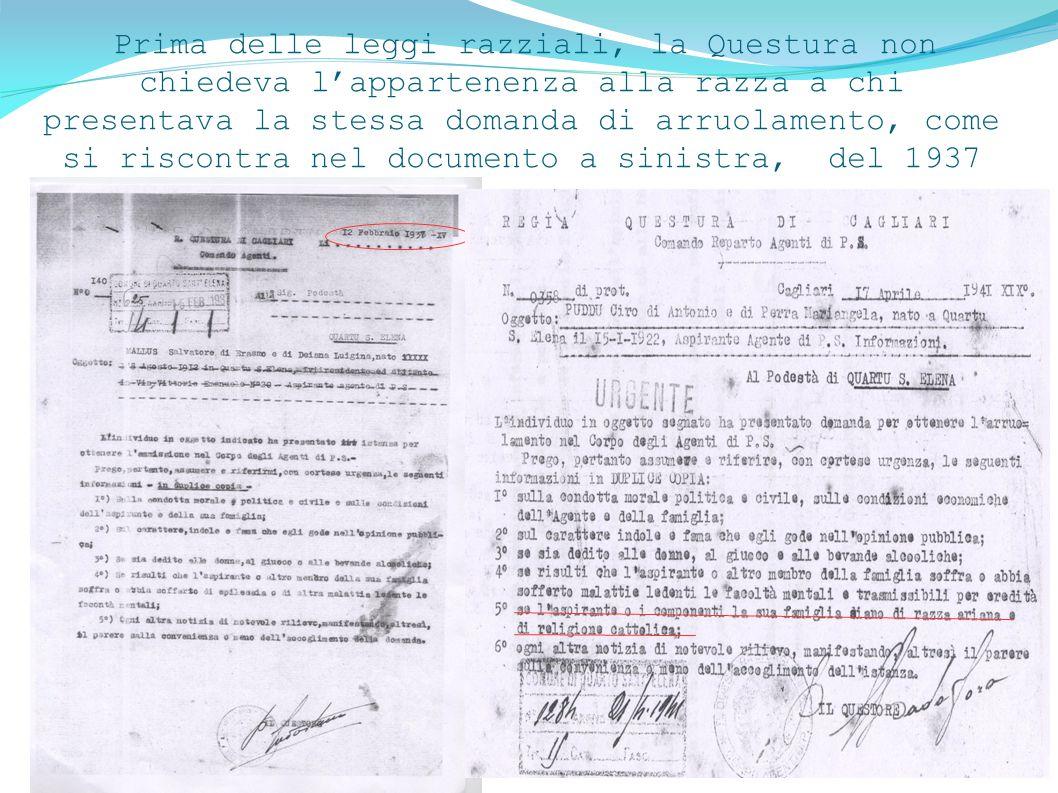 Prima delle leggi razziali, la Questura non chiedeva l'appartenenza alla razza a chi presentava la stessa domanda di arruolamento, come si riscontra nel documento a sinistra, del 1937