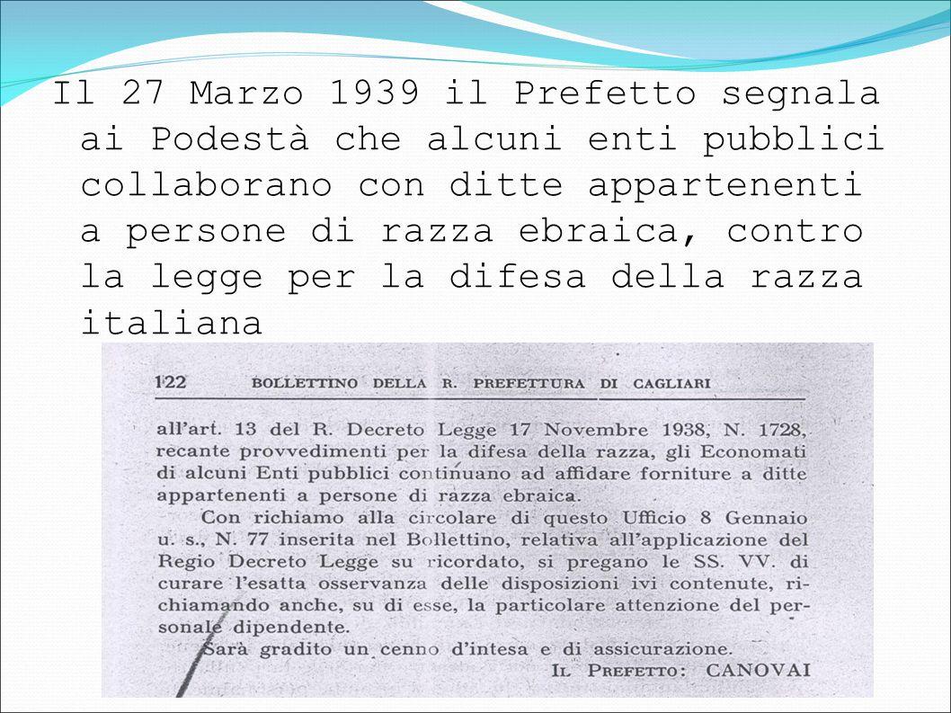 Il 27 Marzo 1939 il Prefetto segnala ai Podestà che alcuni enti pubblici collaborano con ditte appartenenti a persone di razza ebraica, contro la legge per la difesa della razza italiana