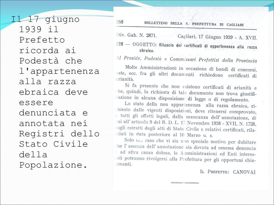 Il 17 giugno 1939 il Prefetto ricorda ai Podestà che l appartenenza alla razza ebraica deve essere denunciata e annotata nei Registri dello Stato Civile della Popolazione.