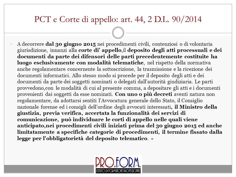 PCT e Corte di appello: art. 44, 2 D.L. 90/2014
