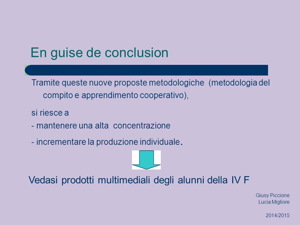 En guise de conclusion Tramite queste nuove proposte metodologiche (metodologia del compito e apprendimento cooperativo),