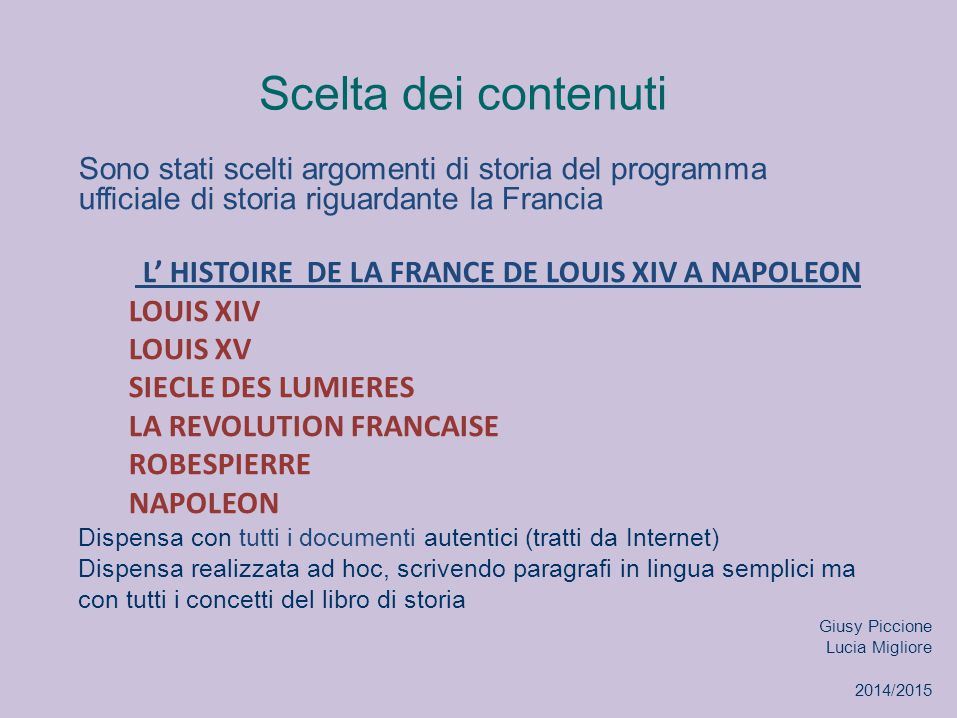 Scelta dei contenuti L' HISTOIRE DE LA FRANCE DE LOUIS XIV A NAPOLEON