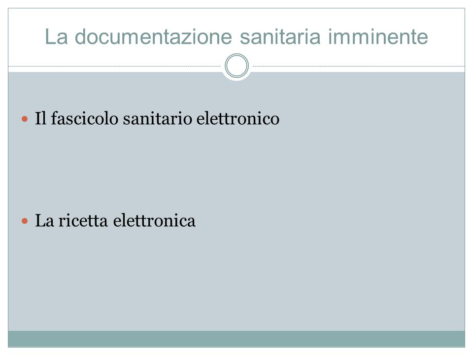 La documentazione sanitaria imminente