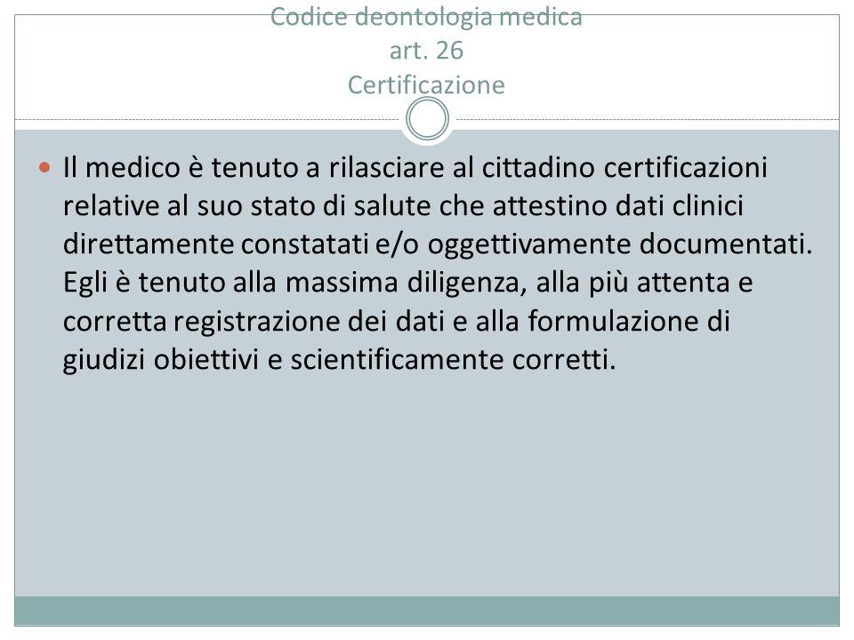 Codice deontologia medica art. 26 Certificazione