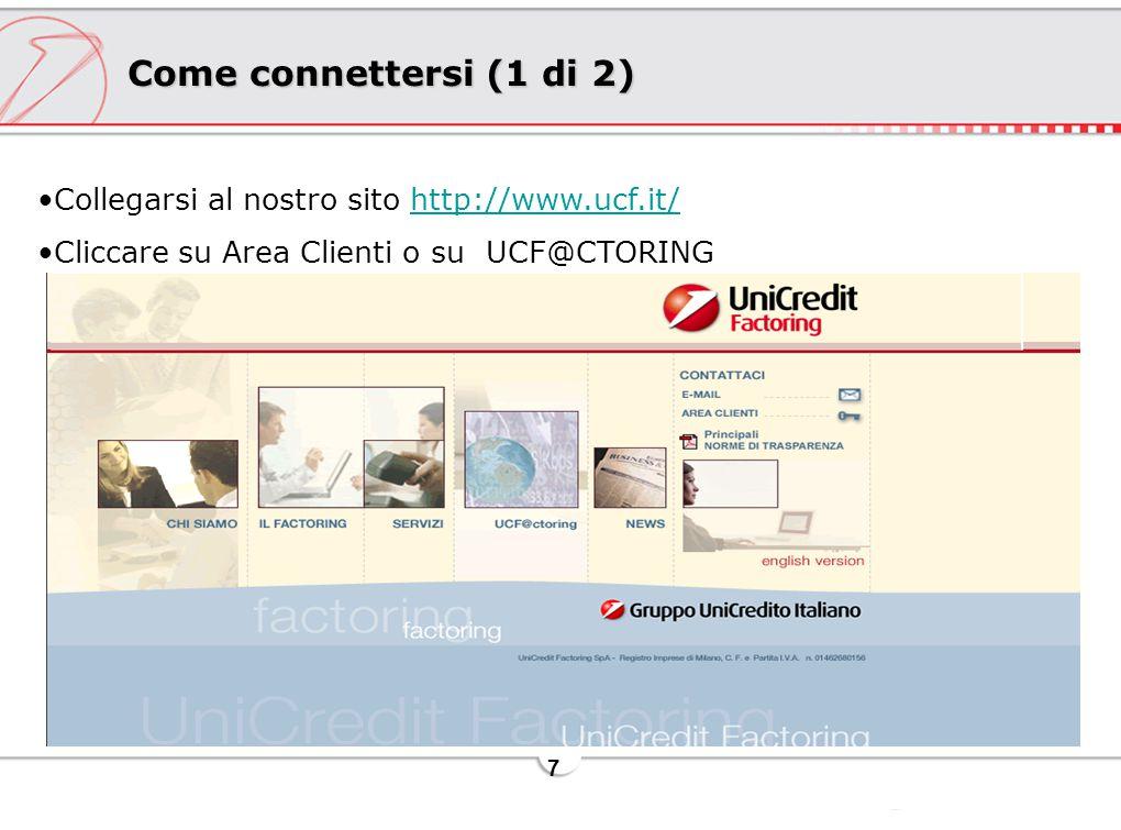 Come connettersi (1 di 2) Collegarsi al nostro sito http://www.ucf.it/