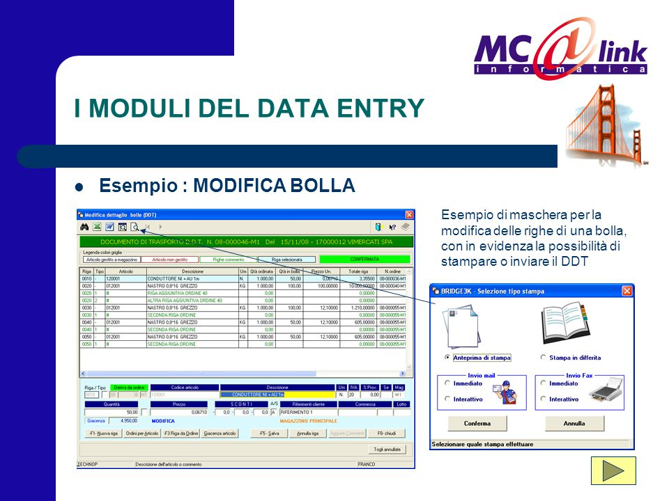 I MODULI DEL DATA ENTRY Esempio : MODIFICA BOLLA