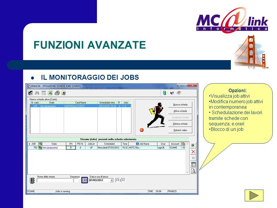 FUNZIONI AVANZATE IL MONITORAGGIO DEI JOBS Opzioni: