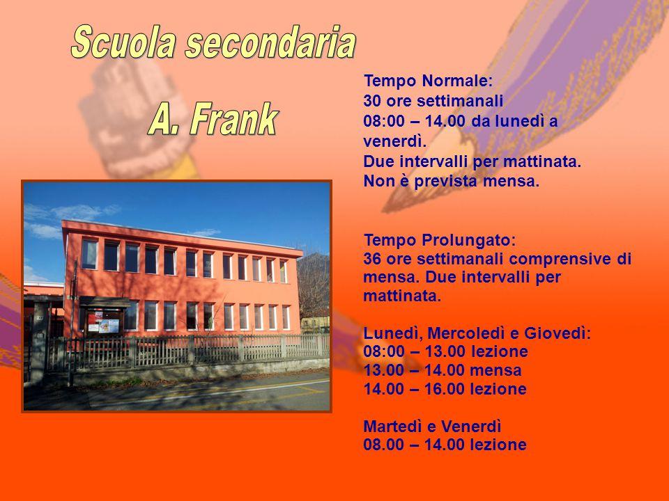 Scuola secondaria A. Frank Tempo Normale: 30 ore settimanali