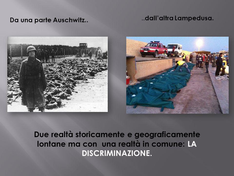 ..dall'altra Lampedusa. Da una parte Auschwitz..