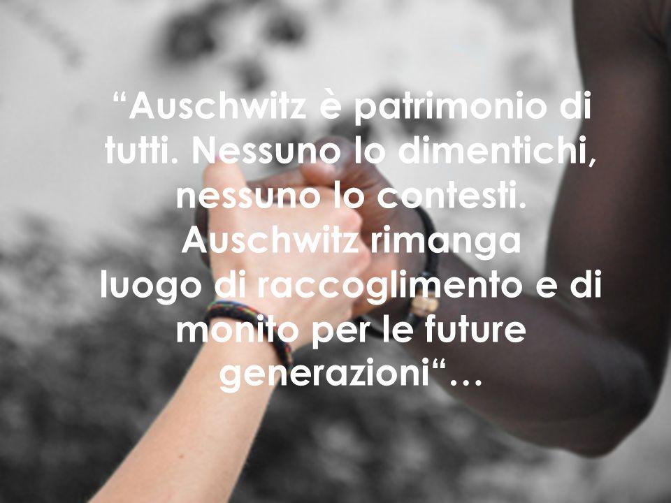 Auschwitz è patrimonio di tutti