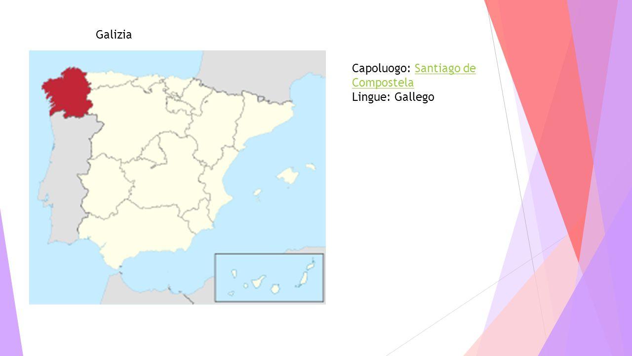 Galizia Capoluogo: Santiago de Compostela Lingue: Gallego