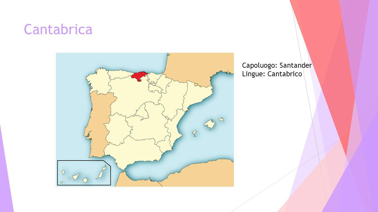 Cantabrica Capoluogo: Santander Lingue: Cantabrico