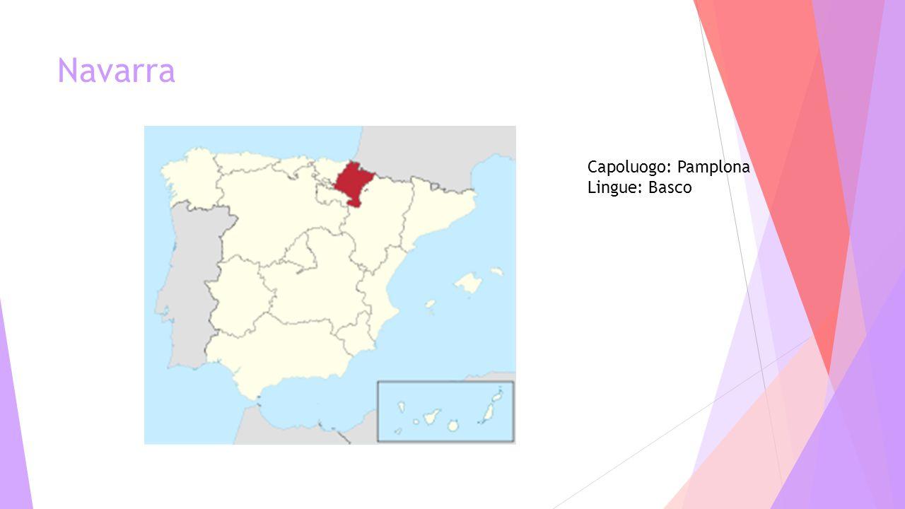 Navarra Capoluogo: Pamplona Lingue: Basco