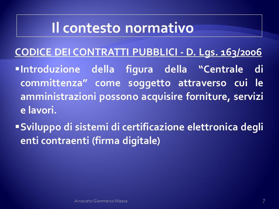 Il contesto normativo CODICE DEI CONTRATTI PUBBLICI - D. Lgs. 163/2006