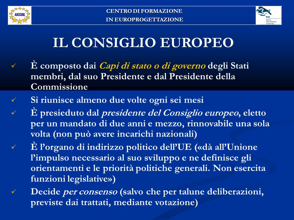 CENTRO DI FORMAZIONE IN EUROPROGETTAZIONE. IL CONSIGLIO EUROPEO.