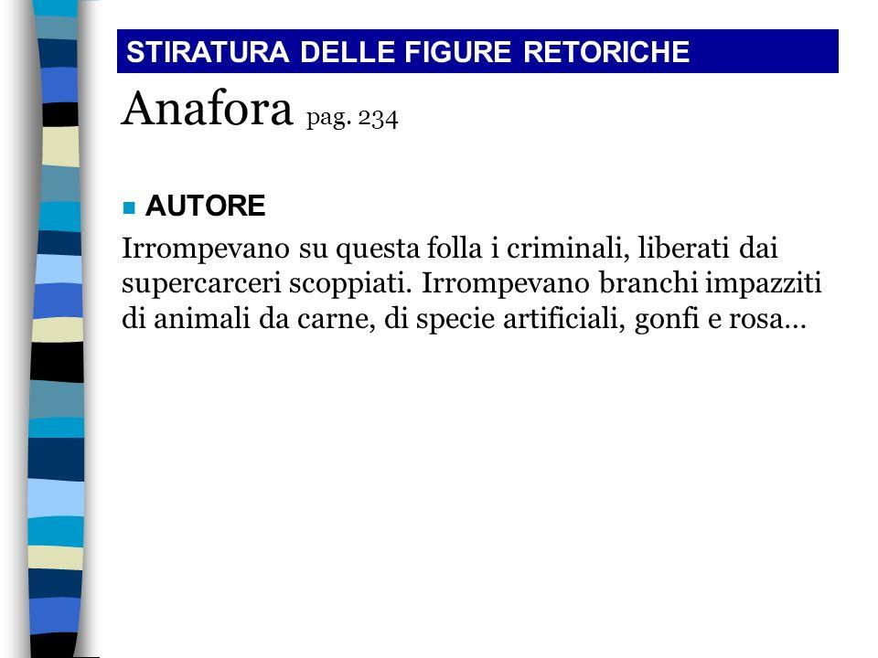 Anafora pag. 234 STIRATURA DELLE FIGURE RETORICHE AUTORE