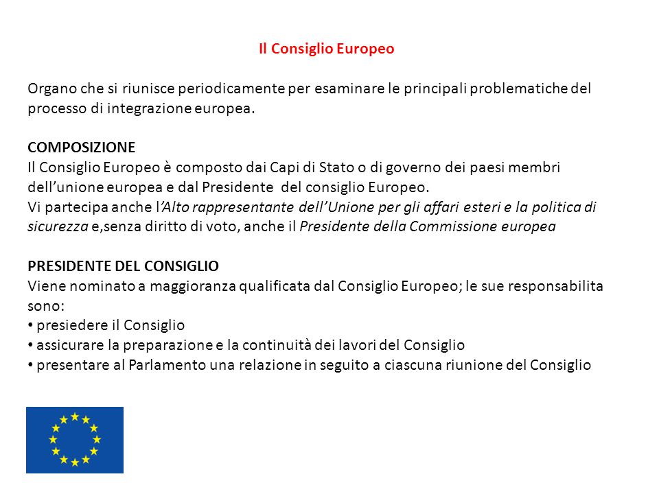 Il Consiglio Europeo Organo che si riunisce periodicamente per esaminare le principali problematiche del processo di integrazione europea.
