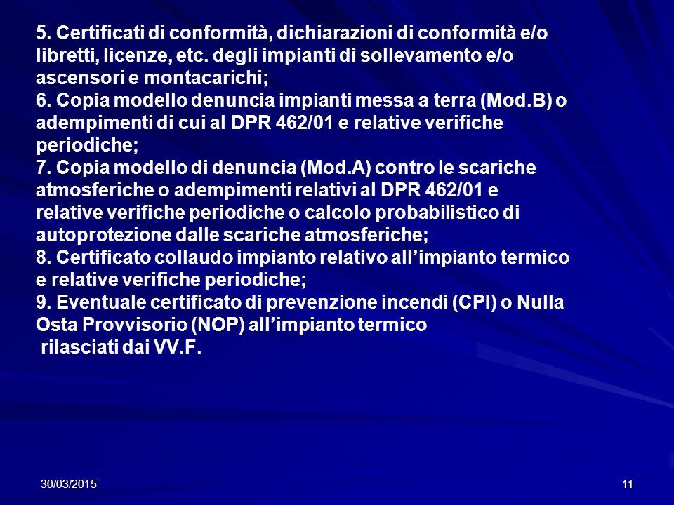 5. Certificati di conformità, dichiarazioni di conformità e/o