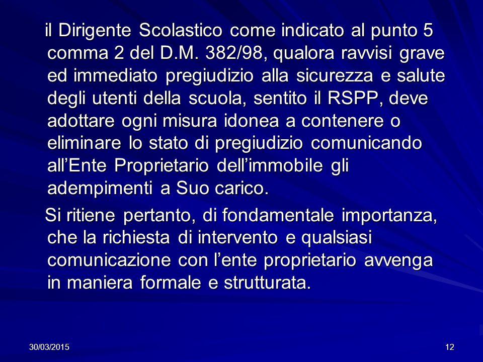 il Dirigente Scolastico come indicato al punto 5 comma 2 del D. M