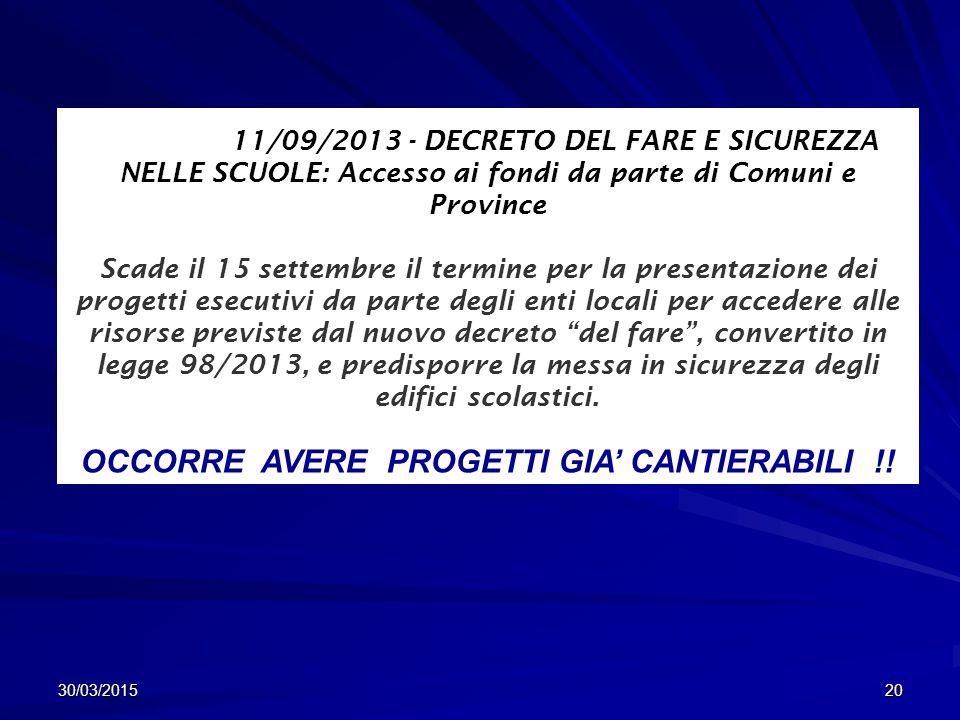 OCCORRE AVERE PROGETTI GIA' CANTIERABILI !!