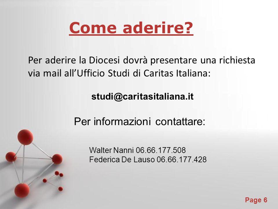 Come aderire Per aderire la Diocesi dovrà presentare una richiesta via mail all'Ufficio Studi di Caritas Italiana: