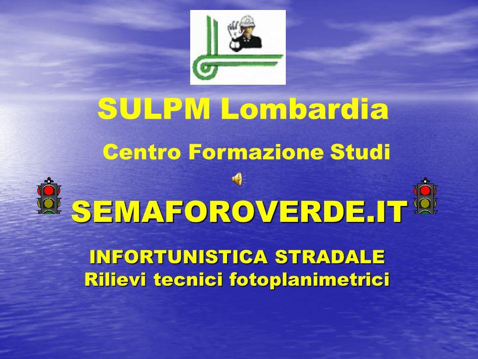 INFORTUNISTICA STRADALE Rilievi tecnici fotoplanimetrici
