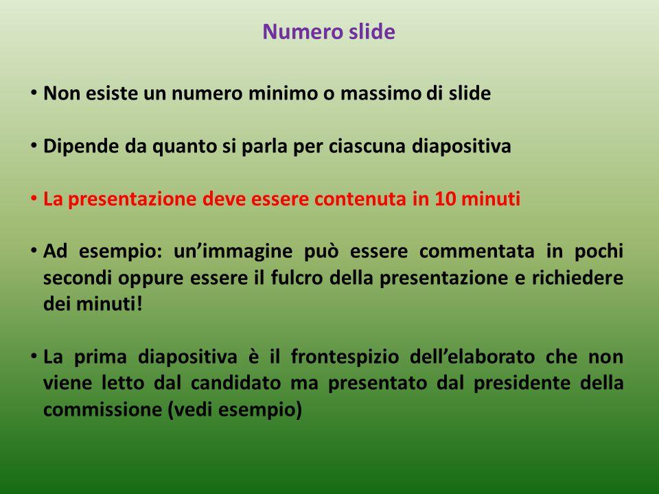 Numero slide Non esiste un numero minimo o massimo di slide