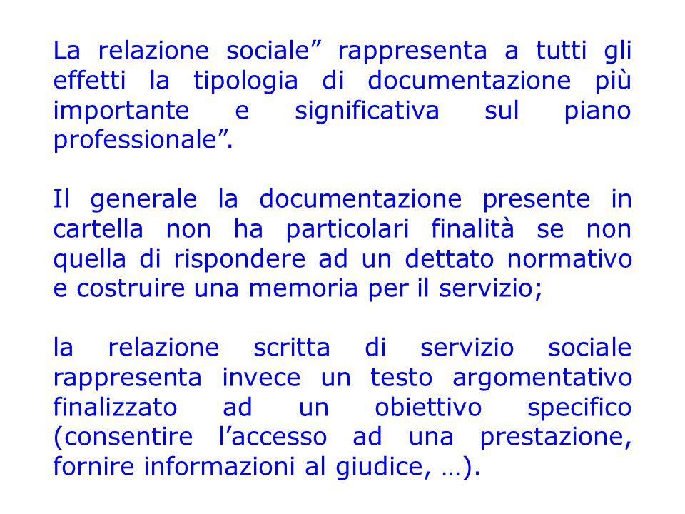La relazione sociale rappresenta a tutti gli effetti la tipologia di documentazione più importante e significativa sul piano professionale .