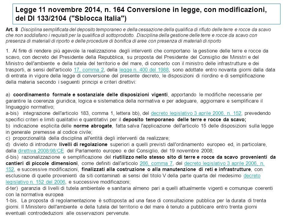 Legge 11 novembre 2014, n. 164 Conversione in legge, con modificazioni, del Dl 133/2104 ( Sblocca Italia )