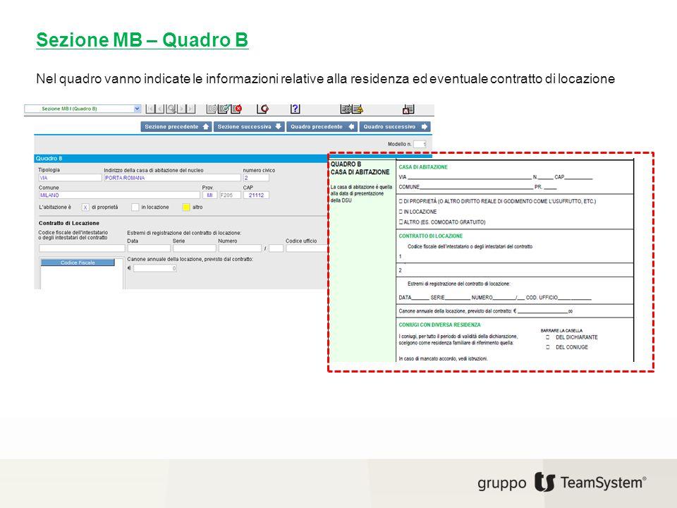 Sezione MB – Quadro B Nel quadro vanno indicate le informazioni relative alla residenza ed eventuale contratto di locazione.