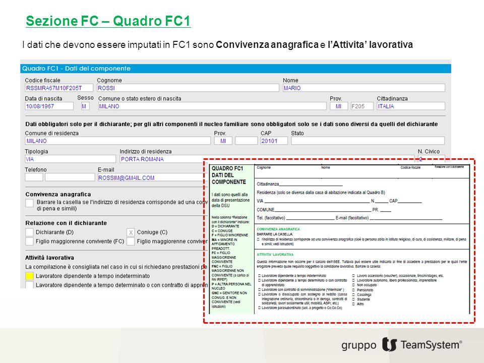 Sezione FC – Quadro FC1 I dati che devono essere imputati in FC1 sono Convivenza anagrafica e l'Attivita' lavorativa.