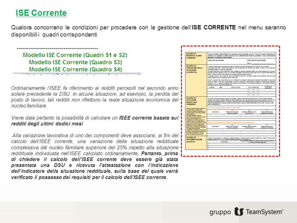 ISE Corrente Qualora concorrano le condizioni per procedere con la gestione dell'ISE CORRENTE nel menu saranno disponibili i quadri corrispondenti.