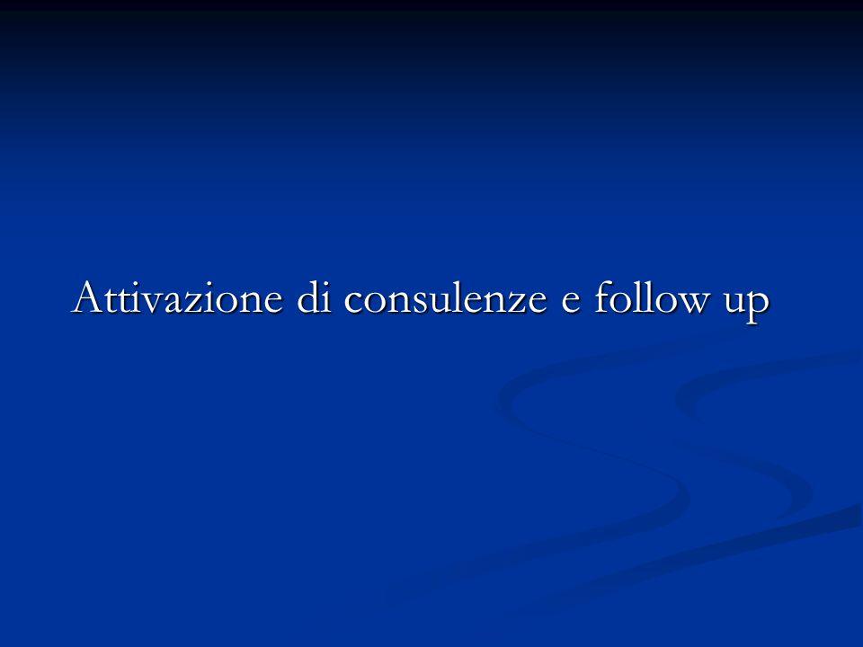 Attivazione di consulenze e follow up