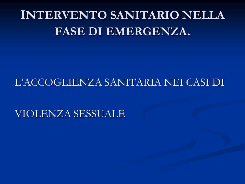 INTERVENTO SANITARIO NELLA FASE DI EMERGENZA.