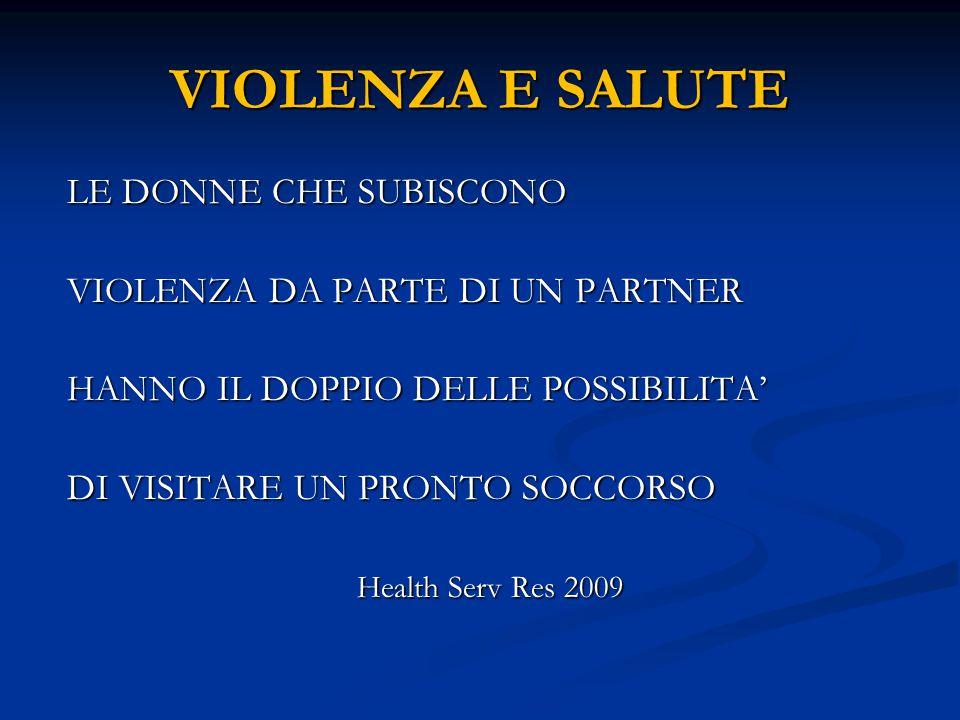 VIOLENZA E SALUTE LE DONNE CHE SUBISCONO