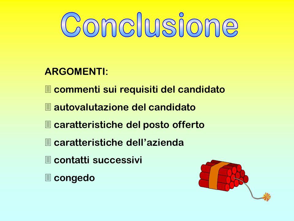 Conclusione ARGOMENTI: commenti sui requisiti del candidato