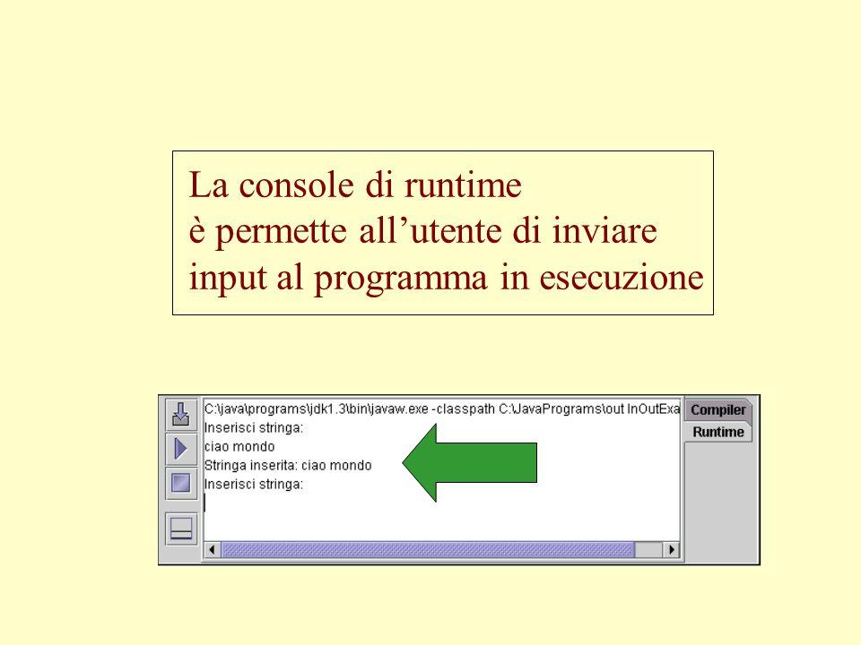 La console di runtime è permette all'utente di inviare input al programma in esecuzione