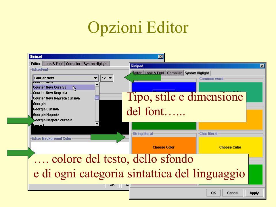 Opzioni Editor Tipo, stile e dimensione del font…...
