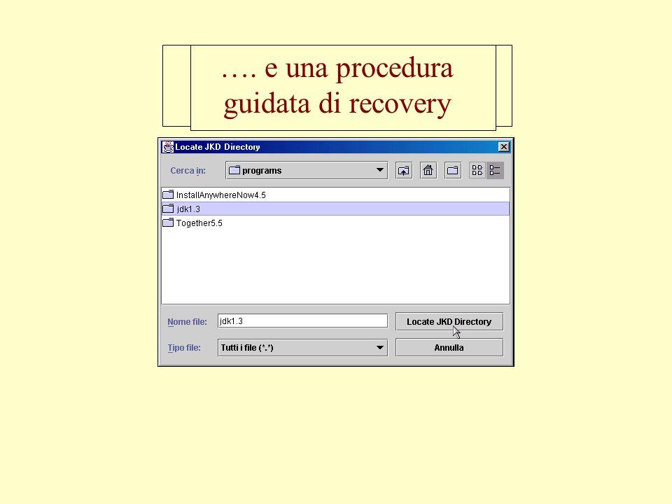 …. e una procedura guidata di recovery Una richiesta cortese al successivo avvio…...